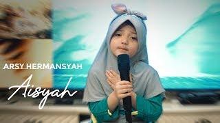 Arsy Hermansyah - Aisyah Istri Rasulullah Live Cover