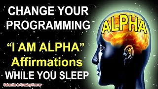 """""""I AM ALPHA"""" Affirmations While You SLEEP! Program Your Mind Power For WEALTH & SUCCESS! Alpha Male"""