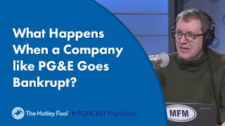 What Happens When a Company like PG&E Goes Bankrupt?