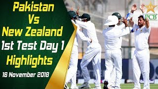 Pakistan Vs New Zealand | Highlights | 1st Test Day 1 | 16 November 2018 | PCB