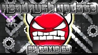 Geometry Dash - Headrush Update 100% GAMEPLAY Online (Toxic GD) HARD DEMON