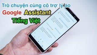 Trò chuyện cùng cô trợ lý ảo Google Assistant tiếng Việt: chuyện gì cô ấy cũng biết 😂   LKCN