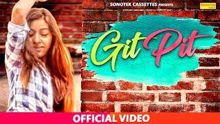 Git Pit || DK Chawra || Vasu Doi & Khusi G Nayan Vast || Haryanvi DJ Song 2018