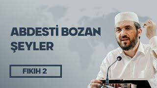 Fıkıh - 2 - El-İhtiyar - Abdesti Bozan Şeyler - İhsan Şenocak Hoca