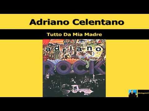 Adriano Celentano - Tutto Da Mia Madre