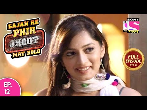 Sajan Re Phir Jhoot Mat Bolo  - Full Episode - Ep 12 -  03rd  July, 2018