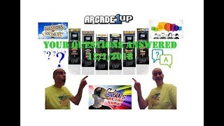 Arcade1UP - Q & A  -  12/1/2018 Your Questions Answered!