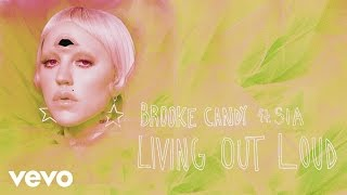 "Brooke Candy - Living Out Loud (John ""J-C"" Carr Remix) [Audio] ft. Sia"
