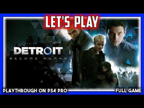 Let's Play ~ Detroit: Become Human | PS4 Pro - 1080p60 (with Twitch Chat)