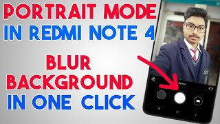 How to Use Portrait Mode In Redmi Note 4 without Root | Blur Background Photo | In Any Android