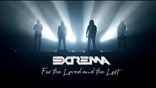 EXTREMA - For The Loved And The Lost [Official Video]