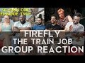 Firefly   1x2 The Train Job   Group Reaction + Wheel Spin