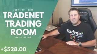 Tradenet Trading Room, July 17: The Streak Continues, Scott Earns +$528 In Profits!