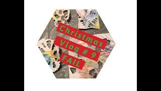 Christmas Vlog #9 FAIL ❌