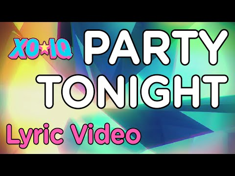 Xo-iq - Party Tonight
