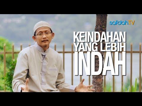 Seuntai Nasihat: Keindahan Yg Lebih Indah - Ustadz Badru Salam, Lc