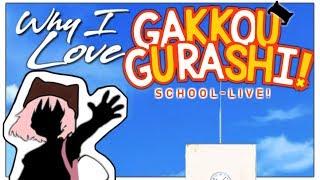 Why I Love Gakkou Gurashi (School Live)