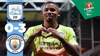 HIGHLIGHTS | PRESTON 0-3 MAN CITY | Raheem Sterling, Gabriel Jesus, OG
