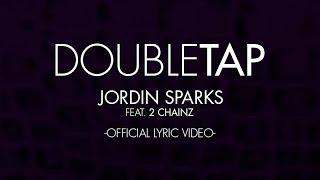 "2 Chainz Video - Jordin Sparks - ""Double Tap"" featuring 2 Chainz (Lyric Video)"