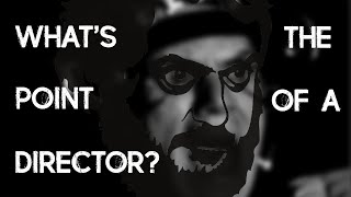 What's the point of a director?