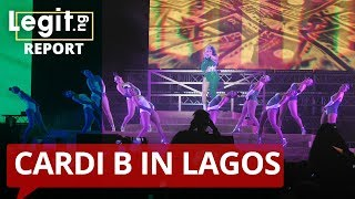Cardi B full performance in Lagos | Legit TV