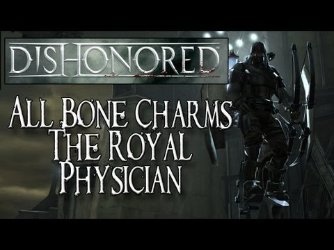 Dishonored (XBOX 360/PS3/PC) - All Bone Charm Locations - The Royal Physician