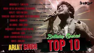 Arijit Singh Birthday Special TOP 10 | DJ Shadow Dubai Remixes | Audio Jukebox