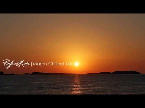 Café del Mar Ibiza Chillout Mix March 2013
