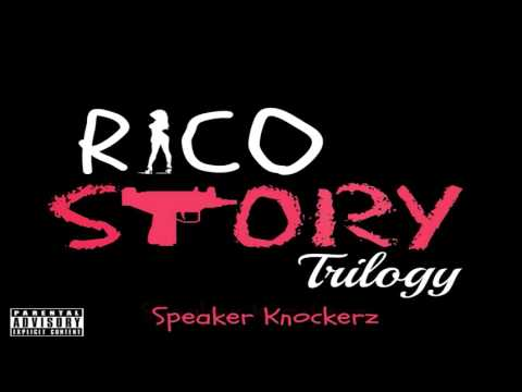 Speaker Knockerz - Rico Story (Trilogy) [Unsigned Artist] [Audio]