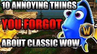 10 Annoying Things You Probably Forgot About Vanilla WoW