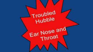 Watch Troubled Hubble Ear Nose  Throat video