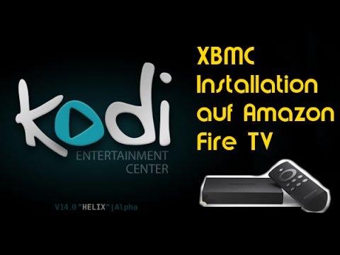 Tutorial XBMC (Kodi Media Center) auf Amazon Fire TV Installieren (Einfach)