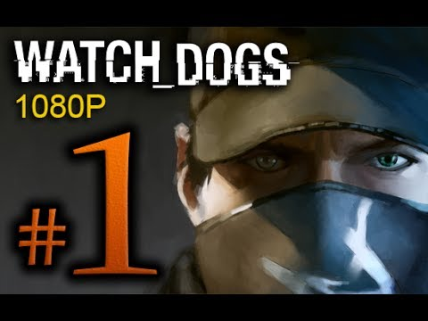 Watch Dogs Walkthrough Part 1 [1080p HD] - No Commentary - First 90 Minutes!