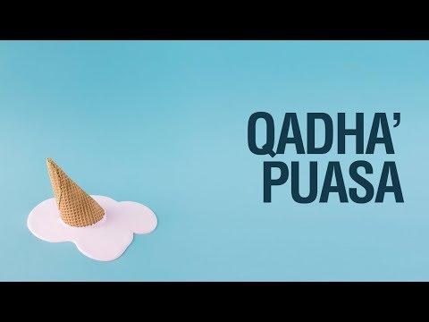 Qadha' Puasa - Ustadz Khairullah Anwar Luthfi, Lc