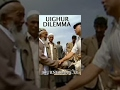 Uighur Dilemma - China Video