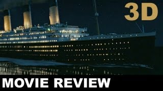 Titanic 3D - Titanic 3D Movie Review: Beyond The Trailer