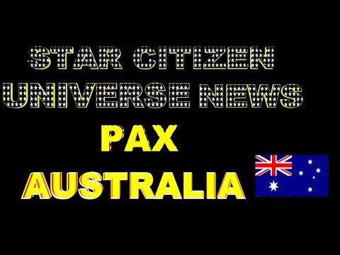 STAR CITIZEN UNIVERSE NEWS PAX AUSTRALIA