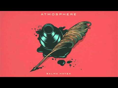 Atmosphere - Salma Hayek (Official Audio)
