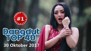 Dangdut Top 40 Chart  (30 Oktober 2017)
