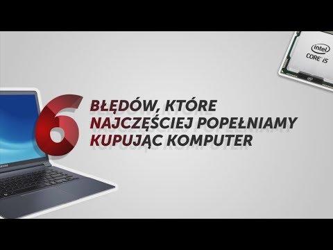6 Błędów, Które Najczęściej Popełniamy Kupując Laptopa I Komputer - Porady Doradcy