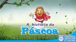 A HISTÓRIA DA PASCOA 2018