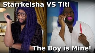 Starrkeisha VS Titi - The Boy is Mine! @TheKingOfWeird @Blameitonkway