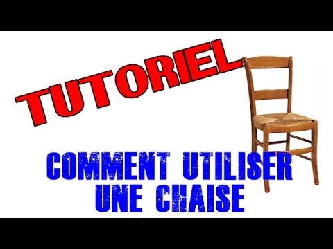 Tutoriel comment utiliser une chaise youtube for Comment utiliser la filasse