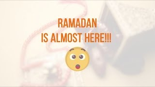 7 Powerful & Practical Tips To Prepare For Ramadan 2017