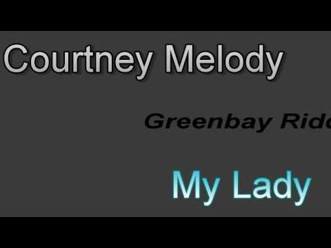 Courtney Melody My Lady