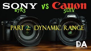Sony a7R3 vs Canon 5D Mark IV | Part 2: Dynamic Range | 4K