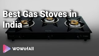 12 Best Gas Stoves with Price in India 2019