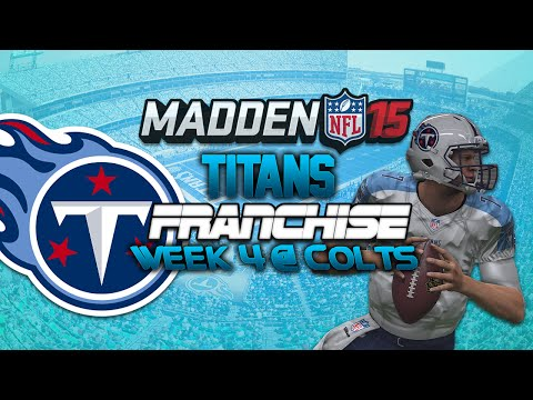 Madden 15 Highlights: Tennessee Titans Franchise @ Colts [S1 W4] (PS4) - New QB in Town!