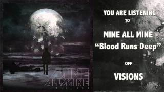 Watch Mine All Mine Blood Runs Deep video