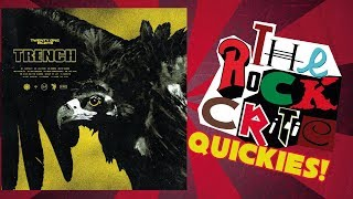 "QUICKIES!: Twenty One Pilots - ""Trench"""
